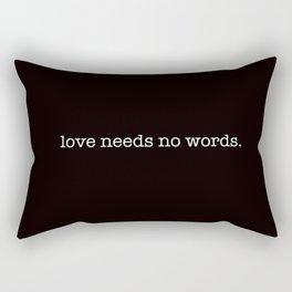 love needs no words Rectangular Pillow
