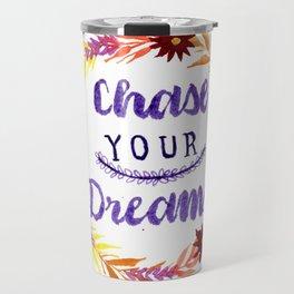 Chase Your Dreams Travel Mug