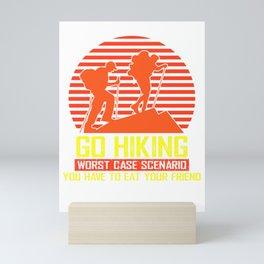Go Hiking Worst Case Scenario You Have To Eat Your Friend ro Mini Art Print