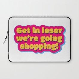 Get in loser 2 Laptop Sleeve