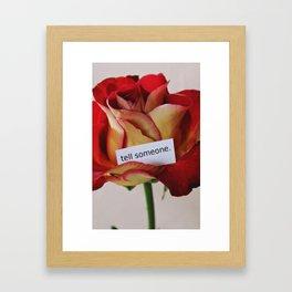 tell someone Framed Art Print
