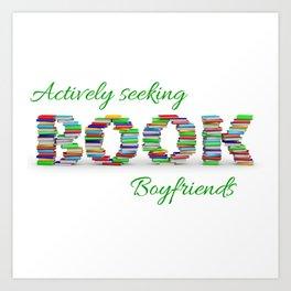 Actively Seeking Book Boyfriends Art Print