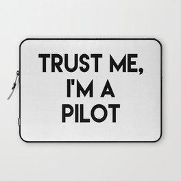 Trust me I'm a pilot Laptop Sleeve
