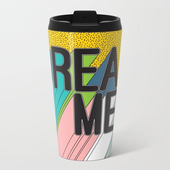 Dreamer Typography Color Poster Dream Imagine Metal Travel Mug