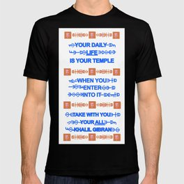 Your Daily Life is Your Temple T-shirt