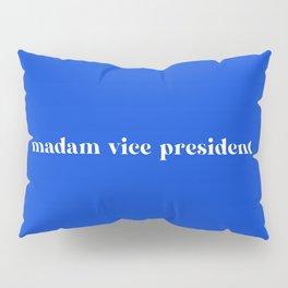 madam vice president Pillow Sham