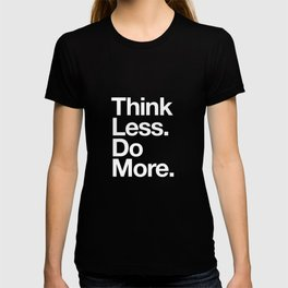 Think Less Do More Inspirational Wall Art black and white typography poster design home wall decor T-shirt