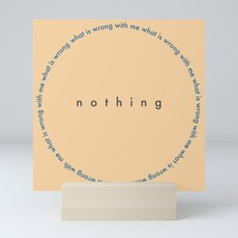 'what is wrong with me' cycle of doubt Mini Art Print