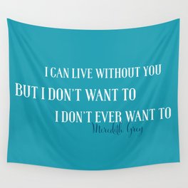 Live without you Wall Tapestry