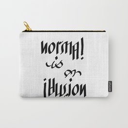 Normal is an Illusion - Ambigram Carry-All Pouch