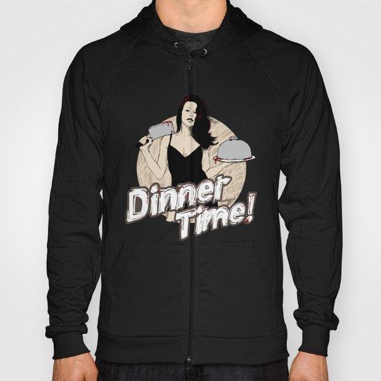 Dinner Time! Hoody