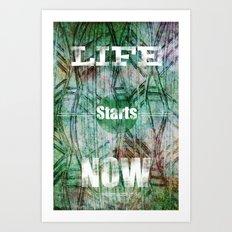 Life Starts Now Art Print