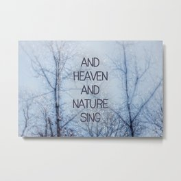 And Heaven And Nature Sing Metal Print