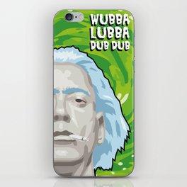 wubba lubba iPhone Skin