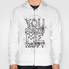 You Make Me Happy Hoody