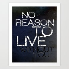 No Reason Art Print