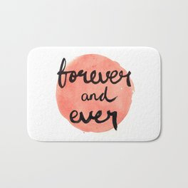 Forever and Ever Bath Mat