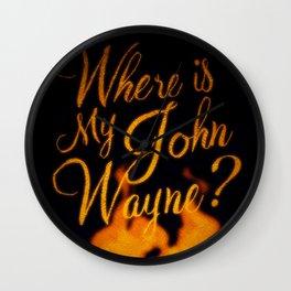 Where Is My John Wayne? Wall Clock