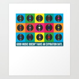 Good Music Doesn't Have Expiration Date Music Lovers Songs Musicians Gift Art Print