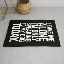 Speaking To My Dog Funny Quote Rug