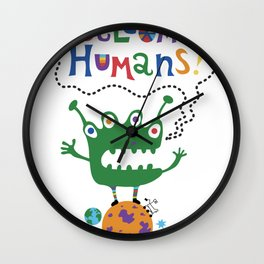 Welcome Humans Wall Clock
