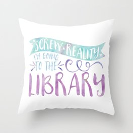 Screw Reality! I'm Going to the Library! (Purple) Throw Pillow