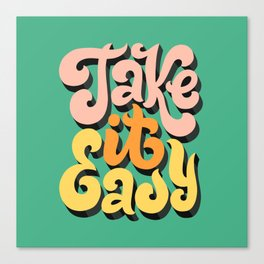 Take it Easy Canvas Print