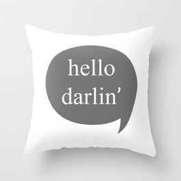 hello darlin Throw Pillow