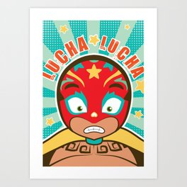 LUCHA LUCHA Art Print