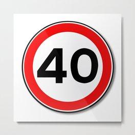 40 MPH Limit Traffic Sign Metal Print