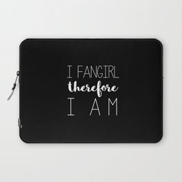 i fangirl therefore i am // black Laptop Sleeve
