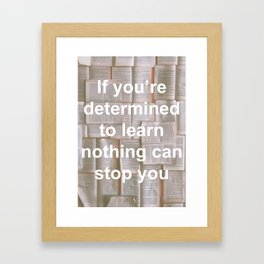 Inspiration - Spend more time learning  Framed Art Print