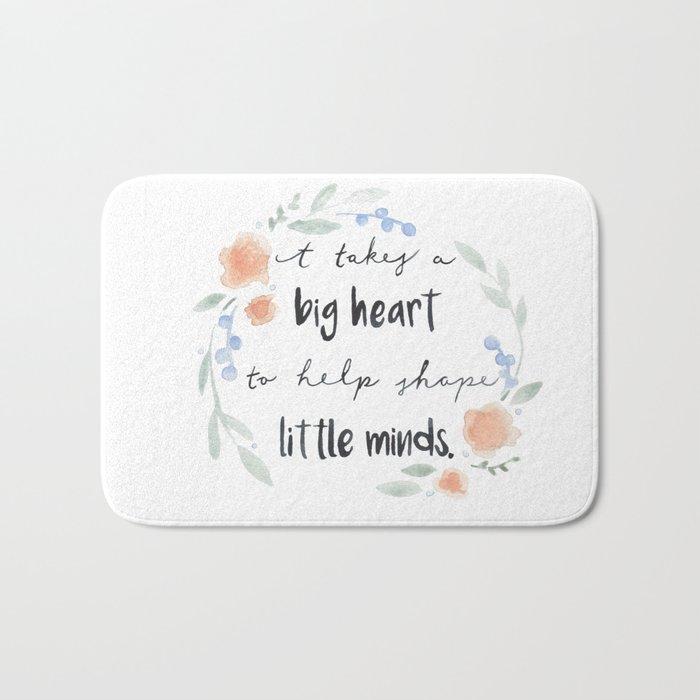 It Takes a Big Heart to Help Shape Little Minds Bath Mat