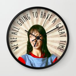 We're all going to have a great time Wall Clock