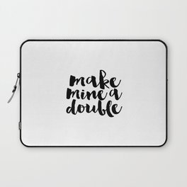 Party Decor Drink Store Decor Alcohol Print Alcohol Gifts Bar Sign Make Mine A Double Printable Art Laptop Sleeve