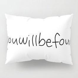 #youwillbefound Pillow Sham