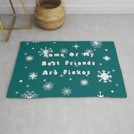 Some Of My Best Friends Are Flakes - Snowflakes Rug