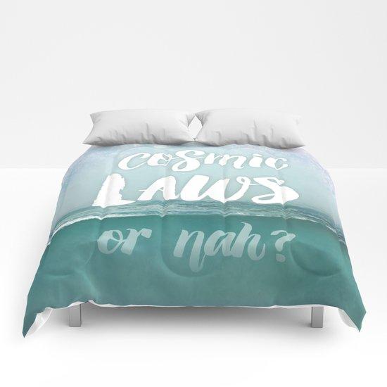 Cosmic Laws or nah?  Comforters