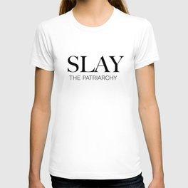 Slay the Patriarchy T-shirt