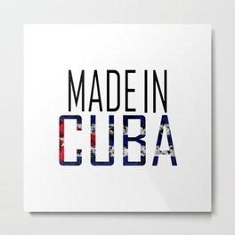 Made In Cuba Metal Print