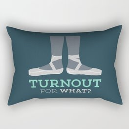 Turnout for What? Rectangular Pillow