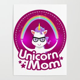 Unicorn Mom Are Magical Mothers Day Gifts Poster