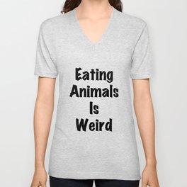Eating Animals Is Weird - Vegan Print Unisex V-Neck
