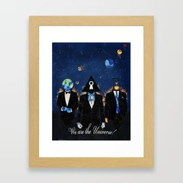 We are the Univere! Framed Art Print