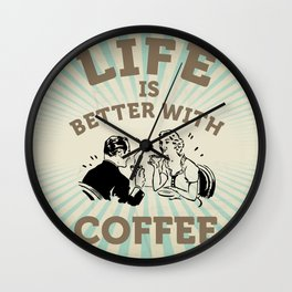 Life is better with coffee, vintage poster Wall Clock