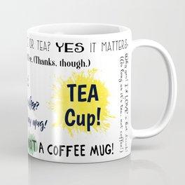 I'll have tea, please. No thank you to coffee! Coffee Mug