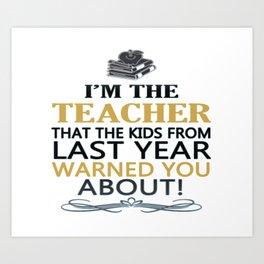 I'M THE TEACHER Art Print