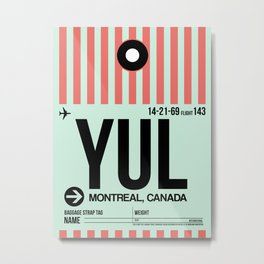 YUL Montreal Luggage Tag 2 Metal Print