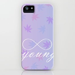Forever Young & Stoned iPhone Case