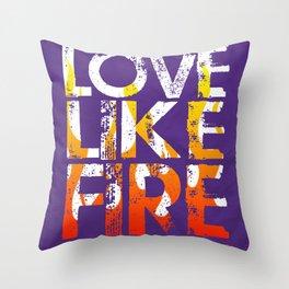 Love Like Fire Throw Pillow
